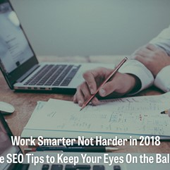 /media/1518/work-smarter-not-harder-in-2018-actionable-seo-tips-to-keep-your-eyes-on-the-ball-this-year.jpg?anchor=center&mode=crop&width=241&height=241&rnd=131620600230000000